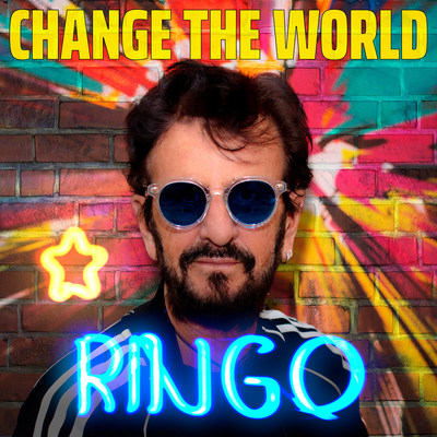 RINGO STARR RELEASES 'CHANGE THE WORLD' 4-SONG EP AVAILABLE TO ORDER TODAY